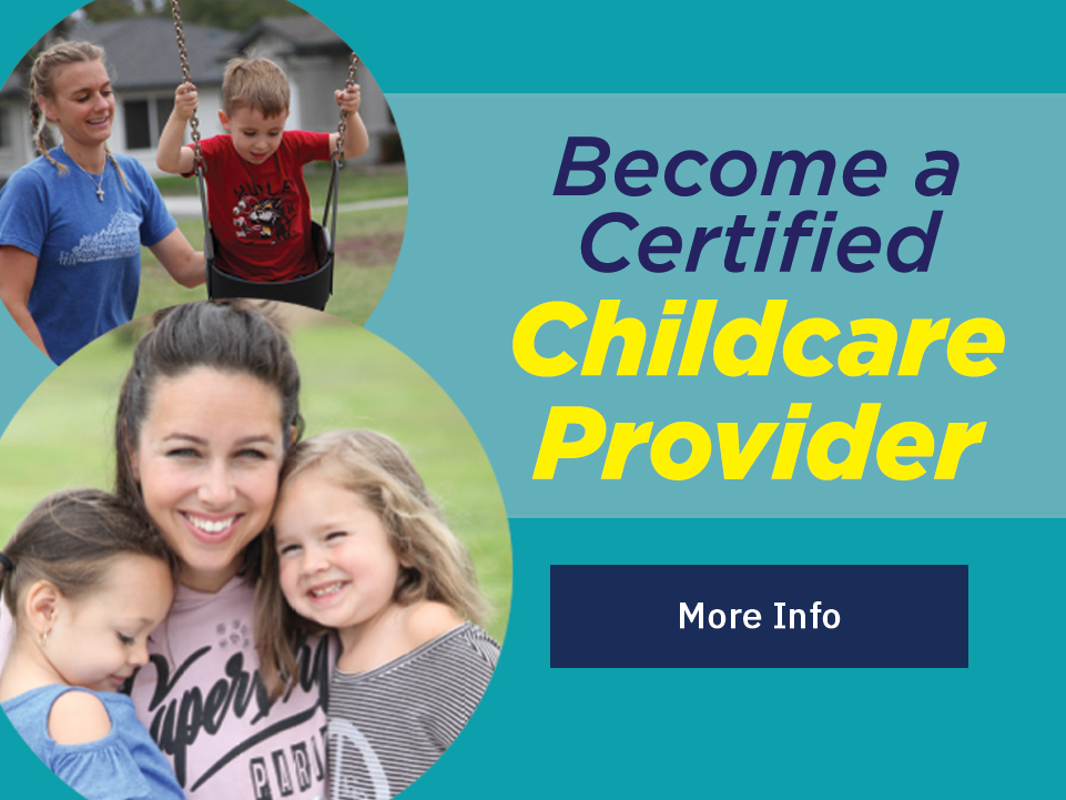 Become a Certified Child Care Provider - More Info
