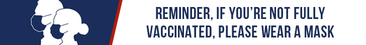 Reminder: If you're not fully vaccinated, please wear a mask.