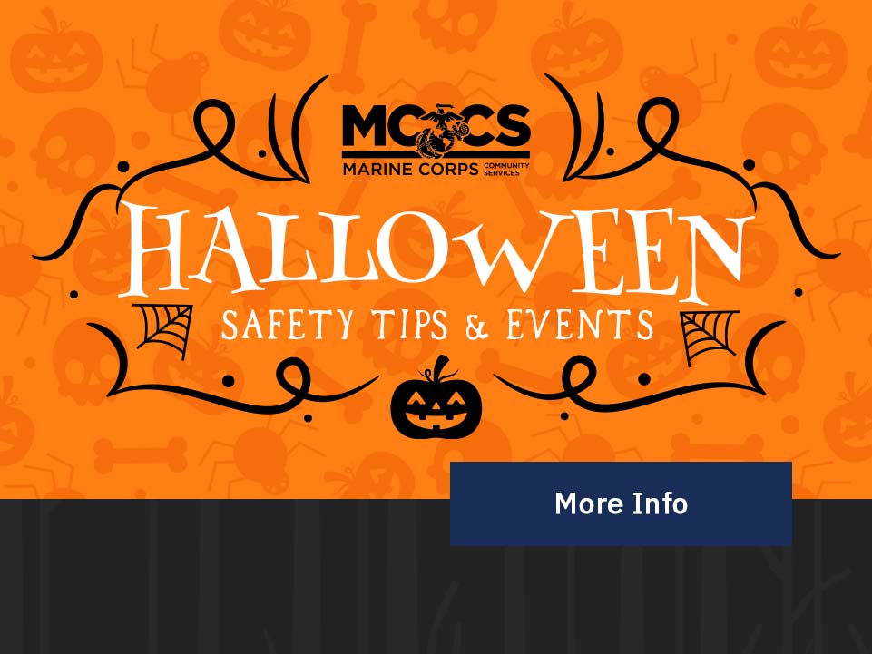 Halloween Safety Tips & Events [Button: More Info]