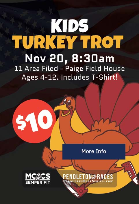 Kid's Turkey Trot: $10 –Nov 20: 8:30am @ 11 Area Field - Paige Field House; Ages 4-12, includes T-shirt. [Button: More Info]